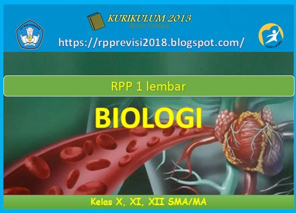 Rpp Biologi 1 Lembar Kelas X Xi Dan Xii Sma Kurikulum 2013 Revisi 2020 Biologi Kurikulum Sma