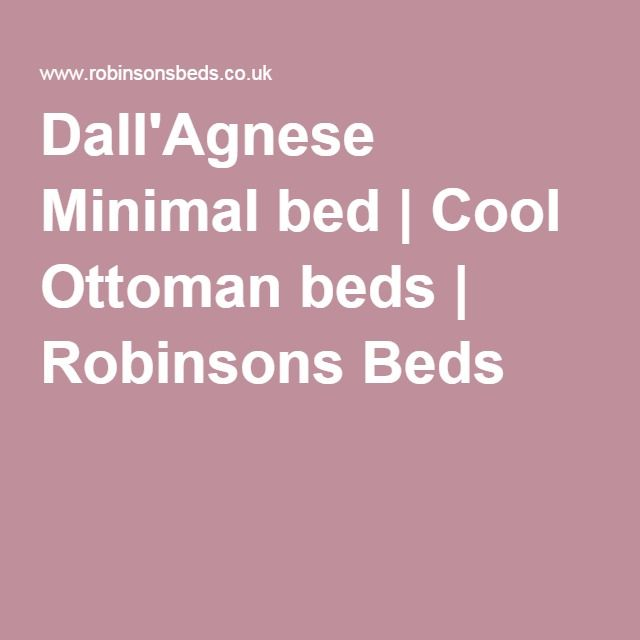 Dall'Agnese Minimal bed | Cool Ottoman beds | Robinsons Beds