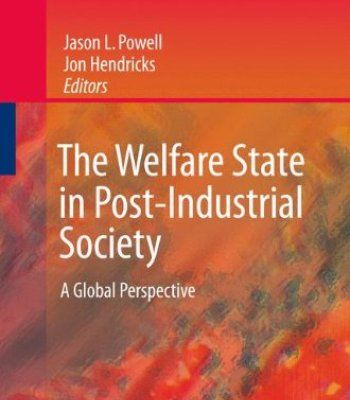 The Welfare State in Post-Industrial Society: A Global Perspective PDF