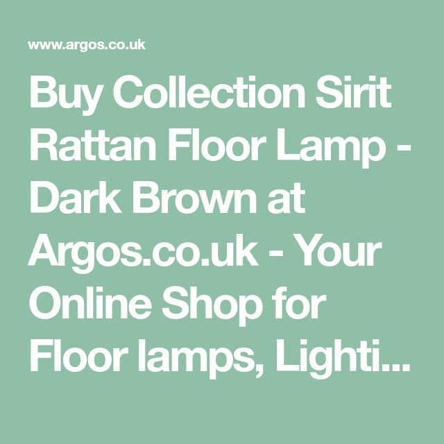 Buy Collection Sirit Rattan Floor Lamp - Dark Brown at Argos.co.uk - Your Online Shop for Floor lamps, Lighting, Home and garden.