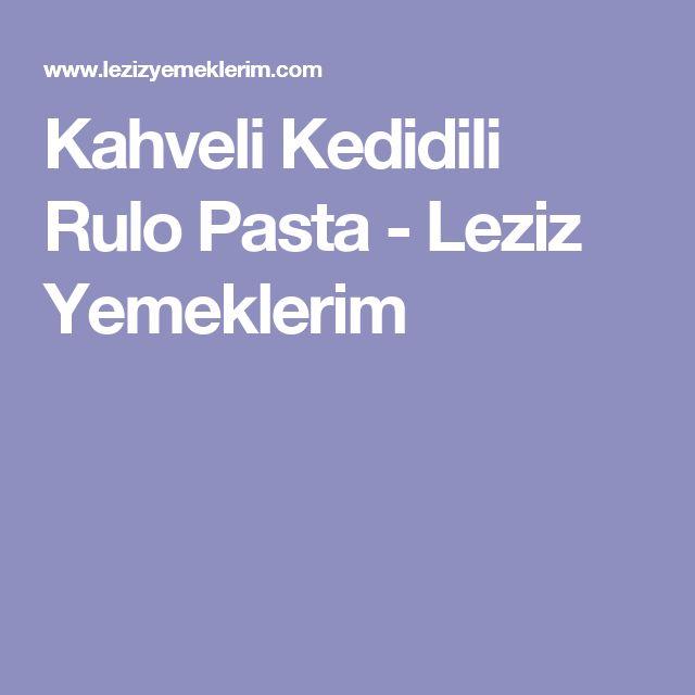 Kahveli Kedidili Rulo Pasta - Leziz Yemeklerim