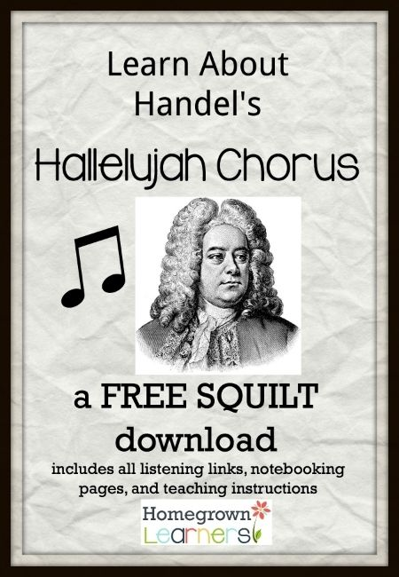 Learn about the Hallelujah Chorus - free SQUILT lesson. All listening links, notebooking pages, and teaching instructions included!