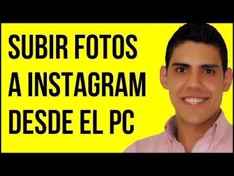 (77) Como subir fotos a instagram desde el Pc en 7 MINUTOS - También VIDEOS! - YouTube