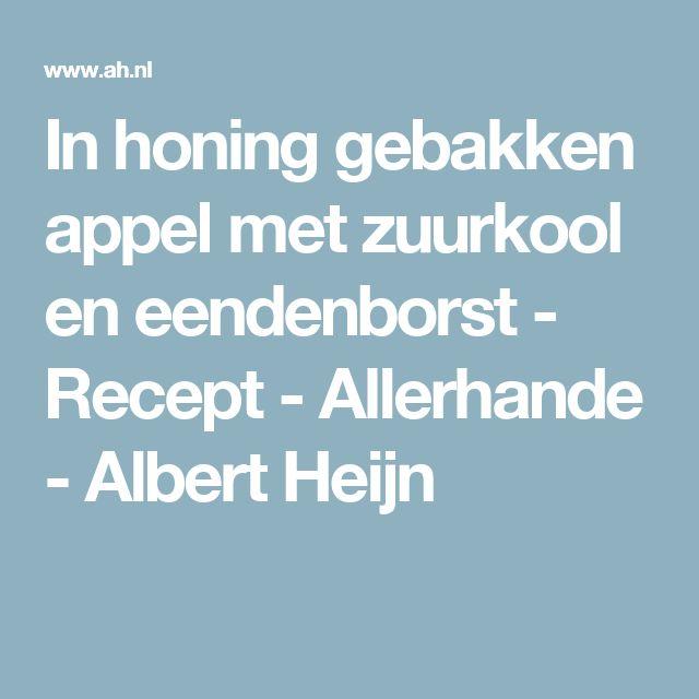 In honing gebakken appel met zuurkool en eendenborst - Recept - Allerhande - Albert Heijn