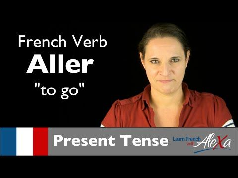 ▶ Aller (to go) — Present Tense (French verbs conjugated by Learn French With Alexa) - YouTube