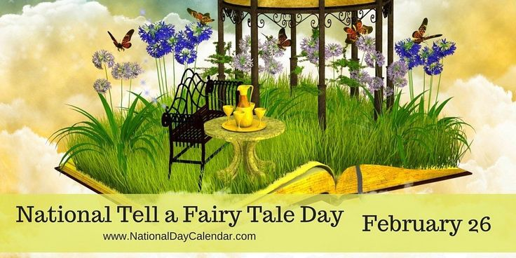 NATIONAL TELL A FAIRY TALE DAY – February 26