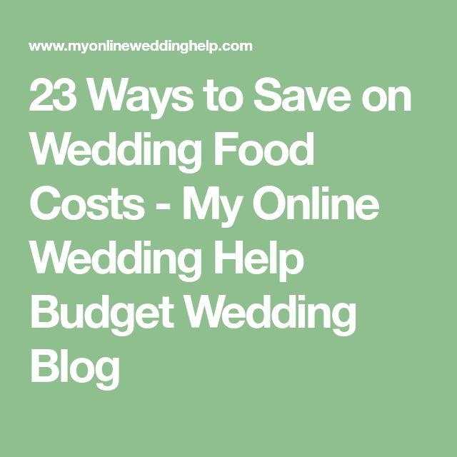 23 Ways to Save on Wedding Food Costs - My Online Wedding Help Budget Wedding Blog