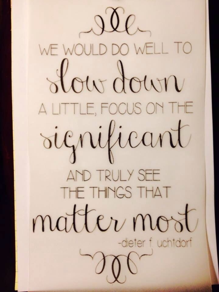 Slow down yw ideas pinterest thoughts scriptures for Cute lds quotes