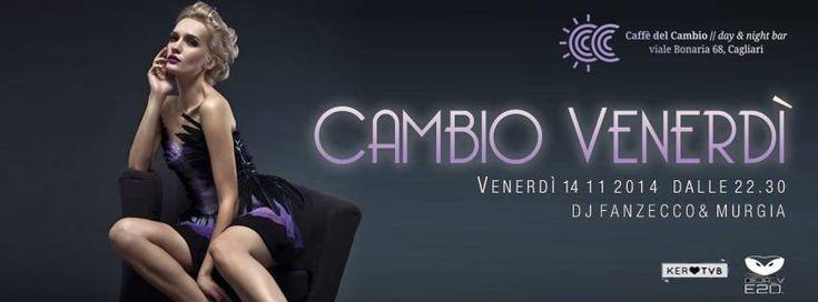 CAMBIO VENERDI' – CAFFE' DEL CAMBIO – CAGLIARI – VENERDI 14 NOVEMBRE 2014