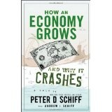 How an Economy Grows and Why It Crashes (Hardcover)By Peter D. Schiff