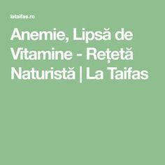 Anemie, Lipsă de Vitamine - Rețetă Naturistă | La Taifas