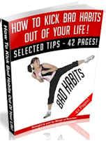 How To Kick Bad Habits Out Of Your Life (42 Page MRR Ebook Package) http://dunway.info