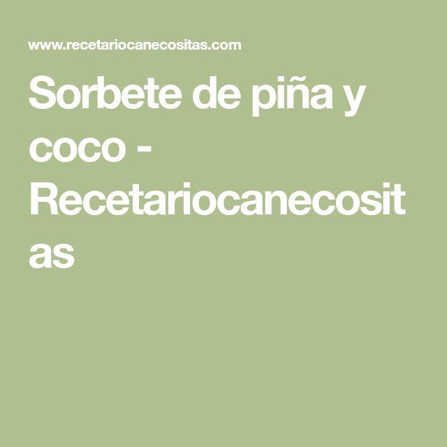 Sorbete de piña y coco - Recetariocanecositas