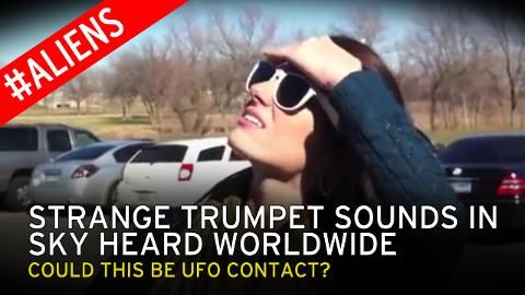 05/19/2015 - A UFO or sounds from God - just what is that evil-sounding trumpet noise coming from the sky?  The sounds have been heard emanating from the sky in locations around the world, but no one knows what they are