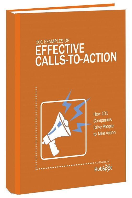 101 Examples of Effective Calls to Action, a publication of @HubSpot