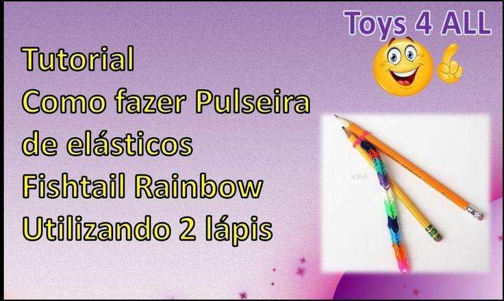 tutorial como fazer pulseira de elastico fishtail rainbow com 2 lapis #Pulseiras de #Elasticos #rainbowLoom
