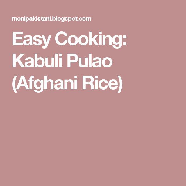 Easy Cooking: Kabuli Pulao (Afghani Rice)