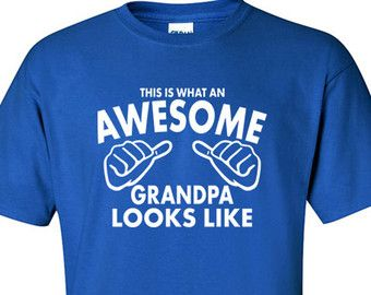 Grandpa Shirt | Grandpa Gifts | Awesome Grandpa | Gift Idea Grandpa | Gifts for Grandpa | Grandparents Gifts | Presents for Dad | S122