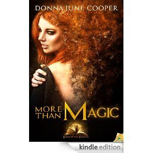More Than Magic, by @Donna June Cooper. When DEA agent Nick McKennitt arrives undercover on Woodruff Mountain, Grace attempts to scare him off tell him something's afoot. An accidental touch unleashes a stunning mystical force and Grace senses the wrath of a malicious blight at the heart of the mountain. Now she must choose between her need to hide her gift from the world…and her desire to save Nick's life.