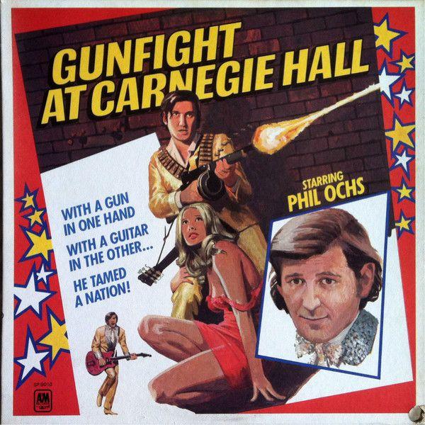 Phil Ochs - Gunfight At Carnegie Hall (Vinyl, LP) at Discogs