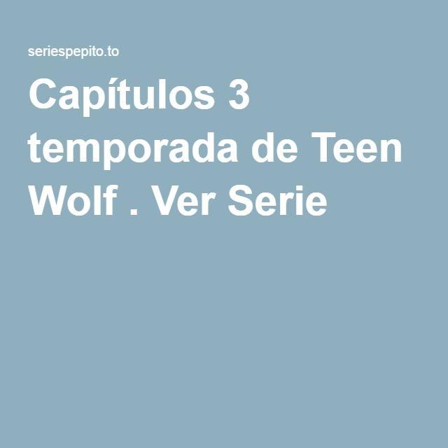 Capítulos 3 temporada de Teen Wolf . Ver Serie