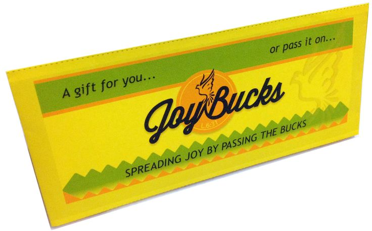 The Joy Bucks envelope instructs the other person to add dollars and pass it on to yet another person, or to keep the dollars if the money is needed. So awesome!