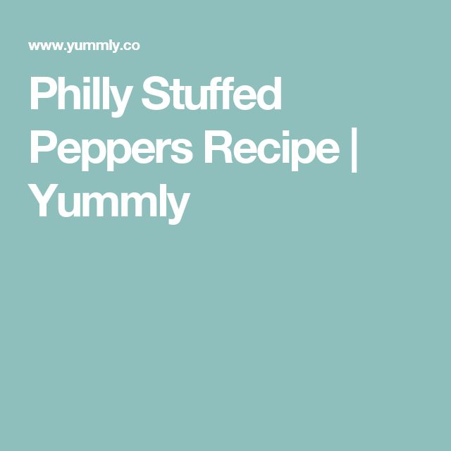 Philly Stuffed Peppers Recipe | Yummly