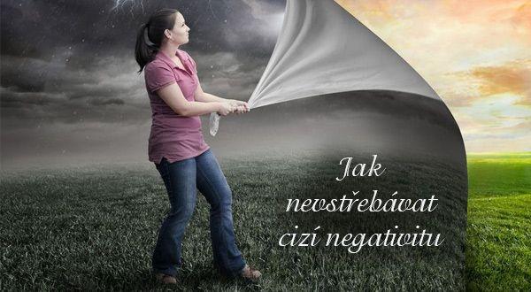 Jak nevstřebávat cizí negativitu
