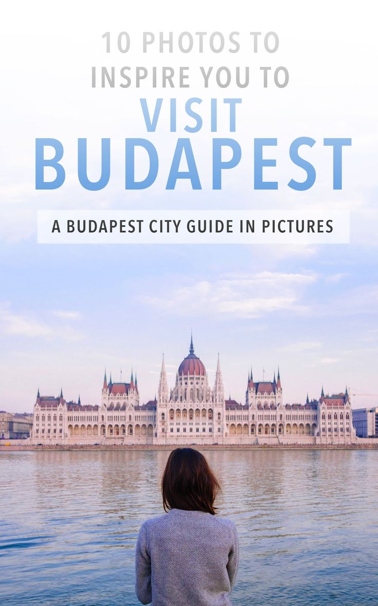10 photos to inspire you to visit Budapest
