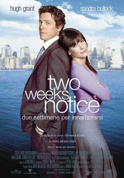 Two Weeks Notice – Due settimane per innamorarsi, una commedia sentimentale del 2002, diretto da Marc Lawrence (II), con Hugh Grant e Sandra Bullock.