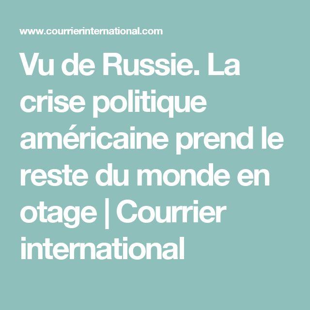Vu de Russie. La crise politique américaine prend le reste du monde en otage | Courrier international
