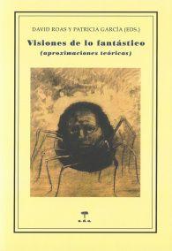 David Roas y Patricia García: Visiones de lo fantástico (aproximaciones teóricas)