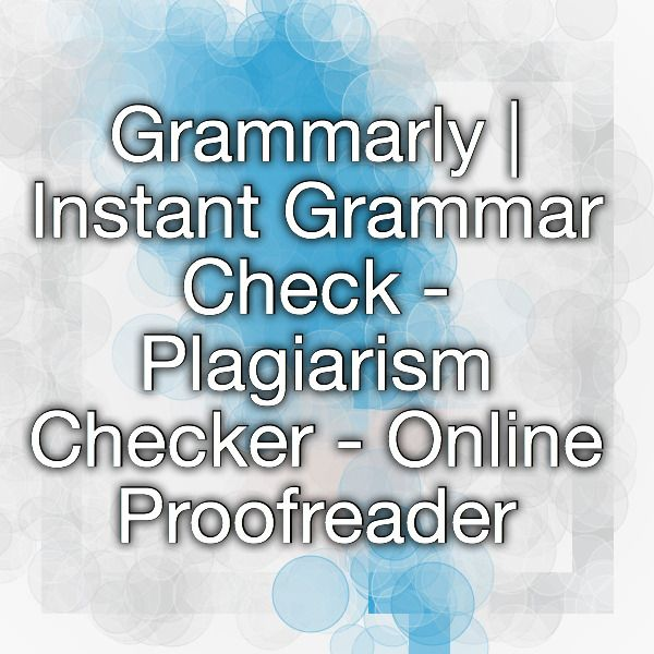 best online plagiarism checker ideas check  grammarly instant grammar check plagiarism checker online proofreader