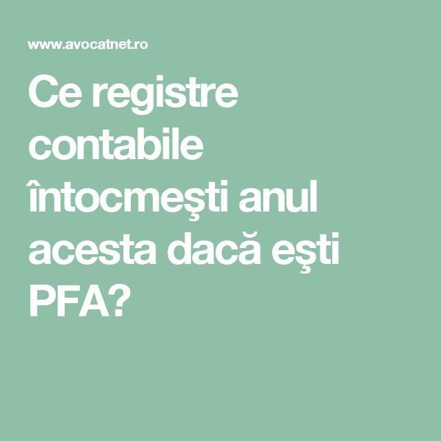 Ce registre contabile întocmeşti anul acesta dacă eşti PFA?
