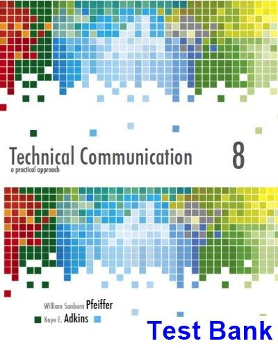 Technical Communication A Practical Approach 8th Edition Pfeiffer Test Bank - Test bank, Solutions manual, exam bank, quiz bank, answer key for textbook download instantly!