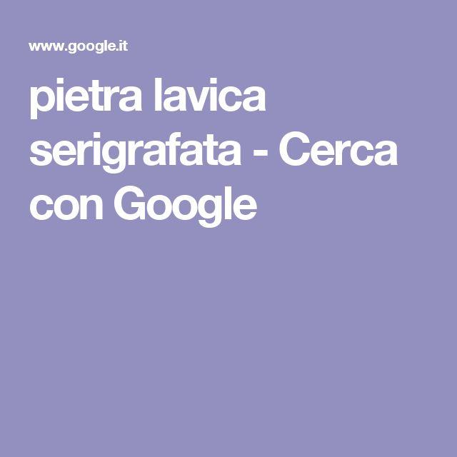 pietra lavica serigrafata - Cerca con Google