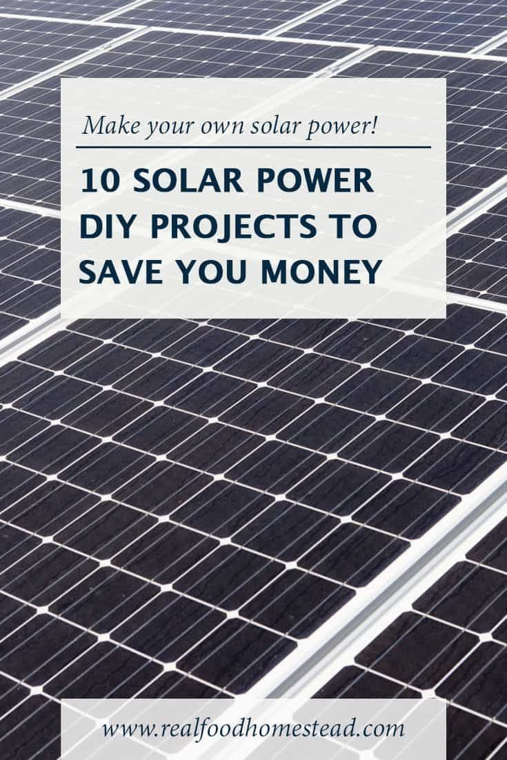 10 Solar Power Diy Projects To Save You Money In 2020 Solar Panels Homemade Solar Panels Used Solar Panels