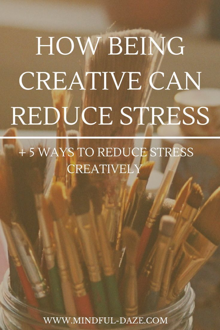 How being creative can reduce stress + 5 ways to reduce stress creatively.