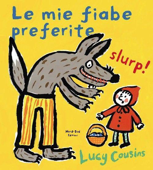 Le mie fiabe preferite - Lucy Cousins - Nord-Sud Edizioni