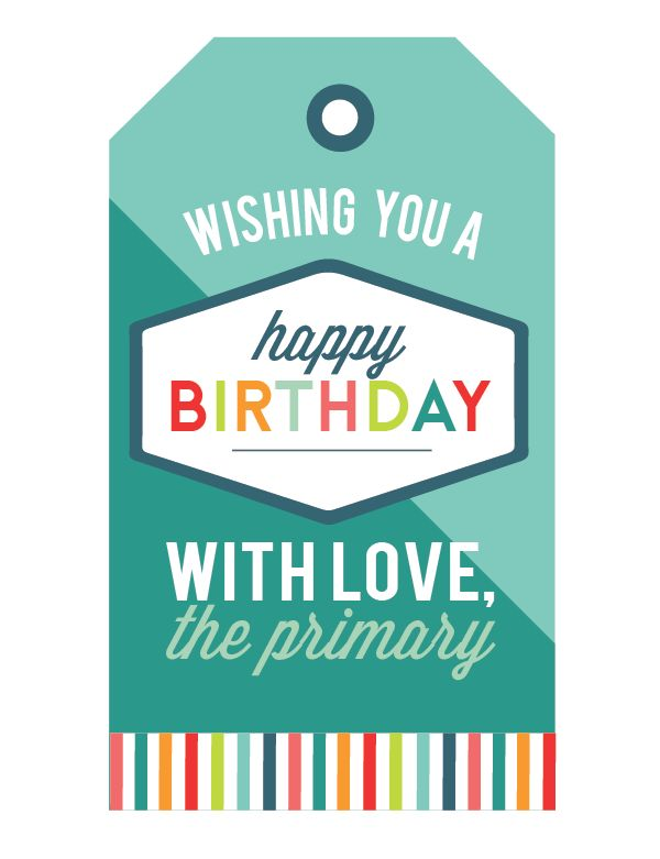 Primary Birthday Tags - These will be PERFECT for our birthday giifts for the primary this year!