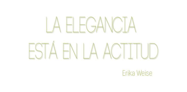 La #elegancia no es sólo la ropa: son los gestos, los movimientos, la personalidad, la educación… En definitiva, es la #actitud.