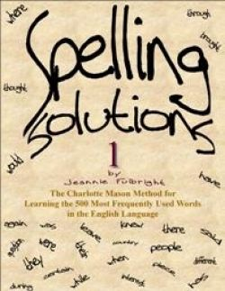 Spelling Solutions:  Charlotte Mason Spelling program for Middle & High School Levels- Free