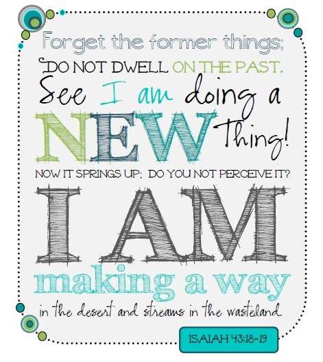 {Free Printable} See I am doing a NEW thing! Isaiah 43