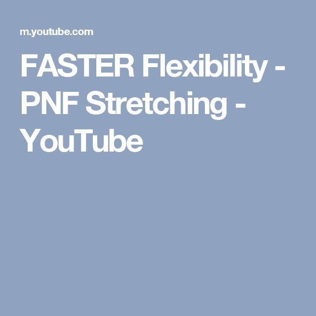 FASTER Flexibility - PNF Stretching - YouTube