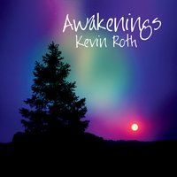 KEVIN ROTH: Awakenings (Roth, Kevin) [Spotify URL: ] [Release Date: ] [] Description: Famed folk artist