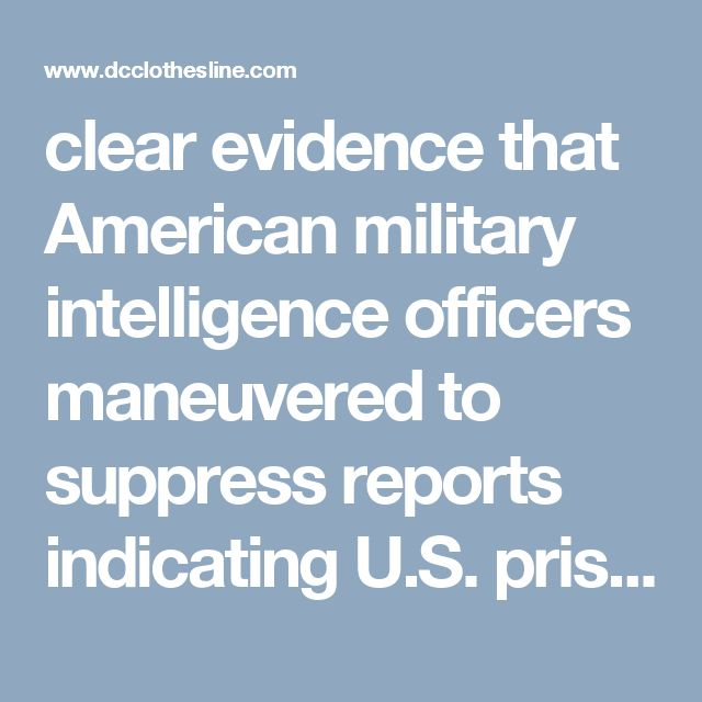clear evidence that American military intelligence officers maneuvered to suppress reports indicating U.S. prisoners of war in Manchuria were the victims of grotesque biological warfare experiments.heir unwillingness to pursue the allegations apparently stemmed from a secret deal granting the Japanese immunity from prosecution in exchange for tissue samples and reports on human experimentation that might help give the U.S. a germ warfare advantage over the Russians.
