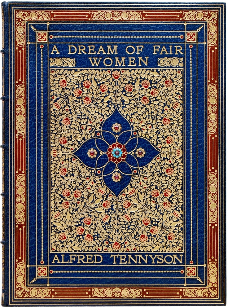 """A Dream of Fair Women by Lord Alfred Tennyson. Sangorski & Sutcliffe, Bindery. """"blocked in gilt in an elaborate and detailed floral design with red onlays and inset with 5 garnet cabochons and 6 turquoise cabochons"""""""