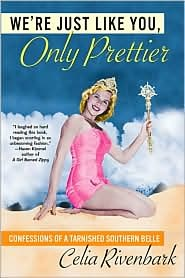We're Just Like You, Only Prettier. HILARIOUS READ.