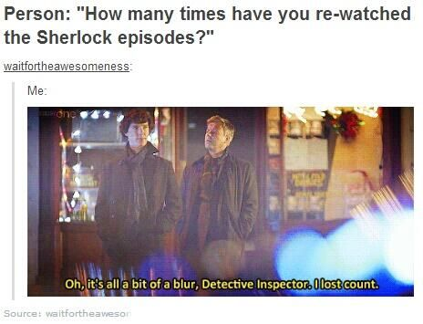 How many times have you watched all the episodes? Sherlock (BBC)