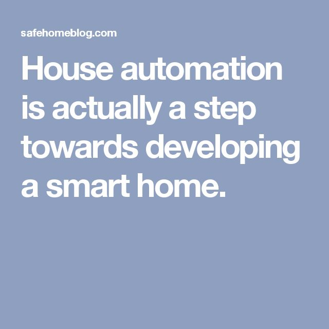 House automation is actually a step towards developing a smart home.